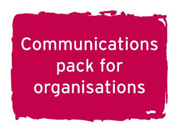 Communications pack for organisations
