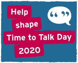 Help shape Time to Talk Day 2020