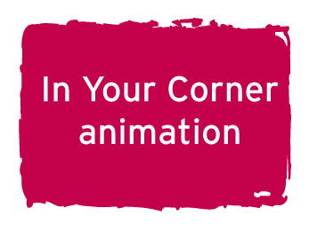 In Your Corner animation