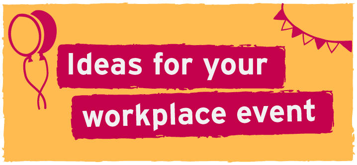 ideas for your workplace event