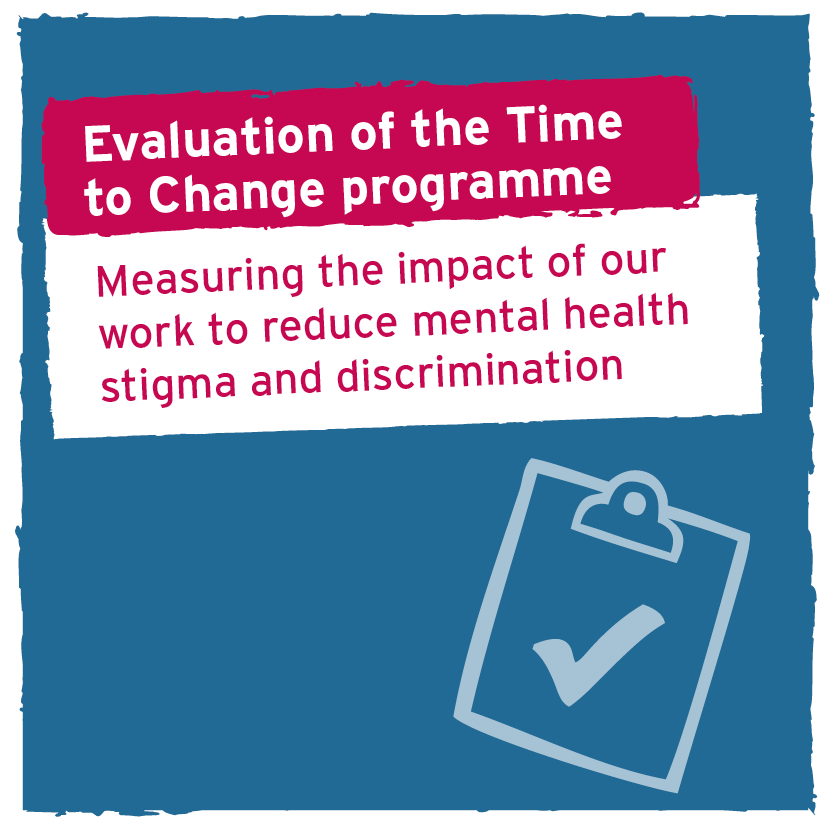 Evaluation of the Time to Change programme