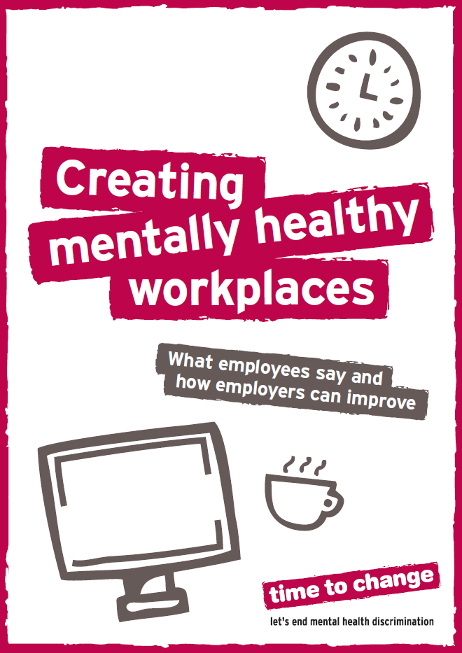 new report creating mentally healthy workplaces time to change