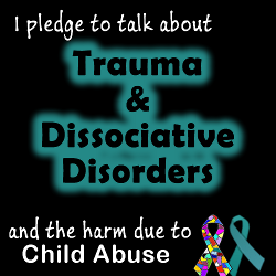 I pledge to talk about trauma and dissociative disorders