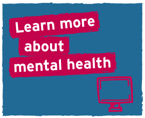 Learn more about mental health
