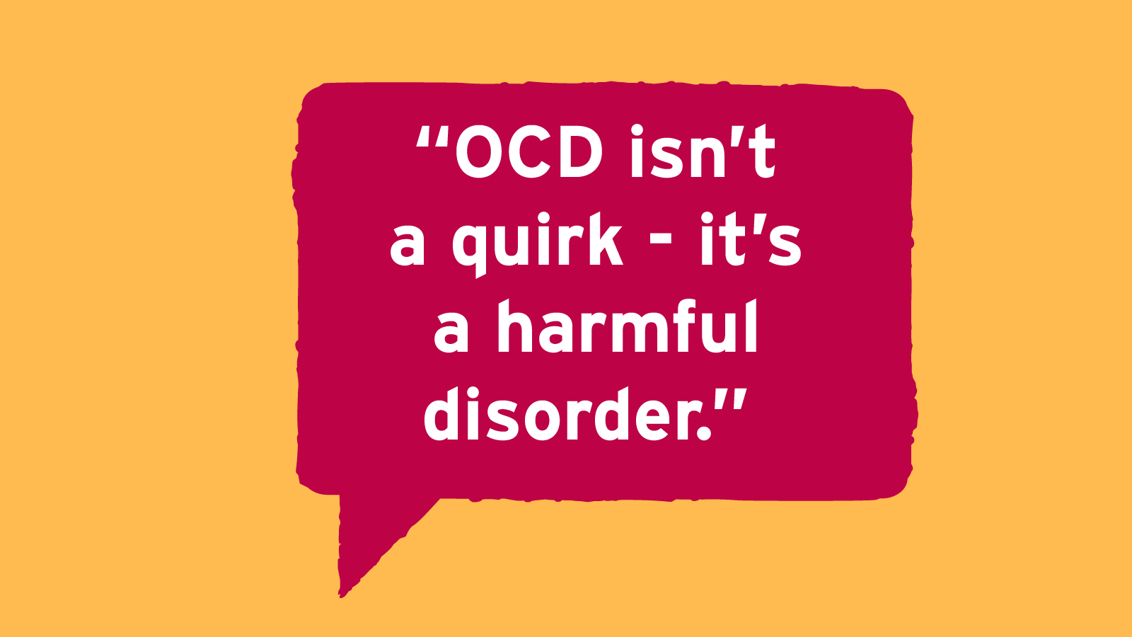Obsessive compulsive disorder   Time To Change
